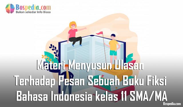 Materi Menyusun Ulasan Terhadap Pesan Sebuah Buku Fiksi Mapel Bahasa Indonesia kelas 11 SMA/MA