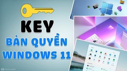 Chia sẻ Key Windows 11 Bản Quyền tất cả phiên bản