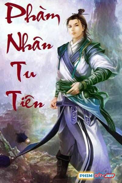 Phàm Nhân Tu Tiên / Phong Khởi Thiên Nam - Pham Nhan Tu Tien / Phong Khoi Thien Nam (2020)