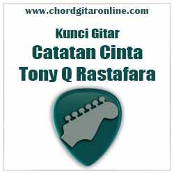 Chord Tony Q Catatan Cinta