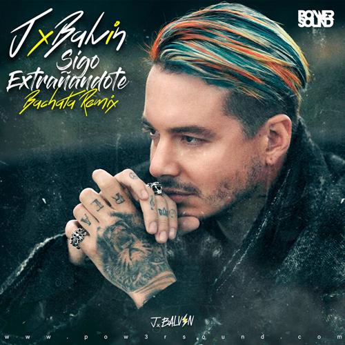 https://www.pow3rsound.com/2018/07/j-balvin-sigo-extranandote-bachata-remix.html