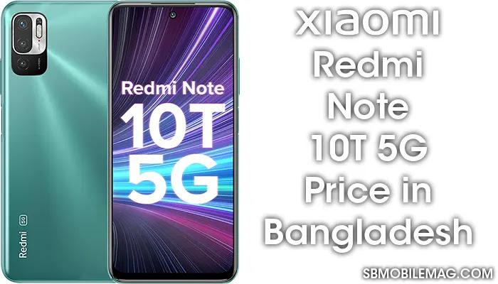 Xiaomi Redmi Note 10T 5G, Xiaomi Redmi Note 10T 5G Price, Xiaomi Redmi Note 10T 5G Price in Bangladesh