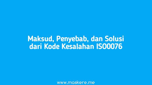 Maksud, Penyebab, dan Solusi Kode Kesalahan ISO0076