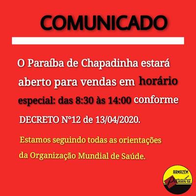 O PARAÍBA de Chapadinha estará aberto para vendas em Horário Especial das 8h30 às 14h00