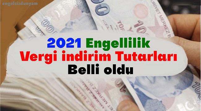 2021 Engellilik Vergi İndirim Tutarları Belli oldu