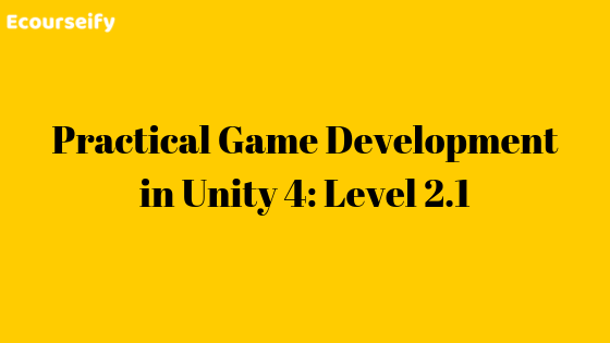 Practical Game Development in Unity 4: Level 2.1