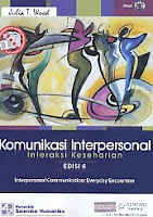 Judul Buku : Komunikasi Interpersonal – Interaksi Keseharian Edisi 6 – Interpersonal Communication: Everyday Encounters, CD Book Pengarang : Julia T. Wood Penerbit : Salemba Humanika
