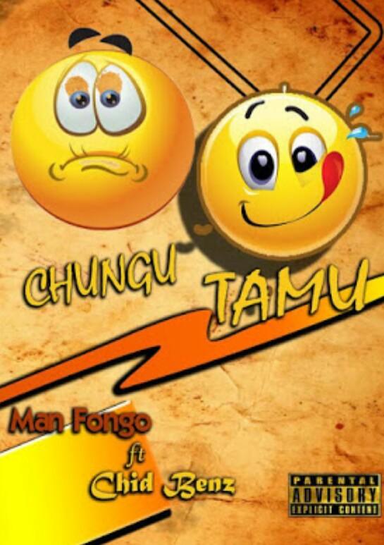 AUDIO | Man Fongo Ft Chid Benz - Chungu TAMU | Download mp3