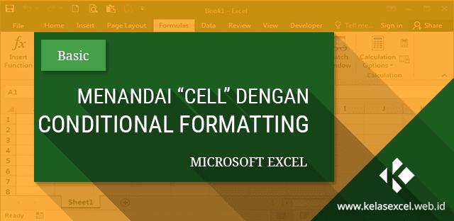 Conditional Formatting Pada Excel Untuk Menandai atau Mewarnai  Sel Secara Otomatis