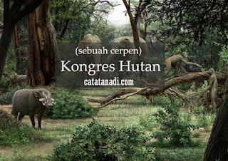 cerpen kongres hutan - catatanadi.com
