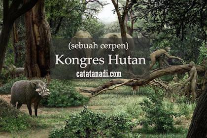 Kongres Hutan - Sebuah Cerpen