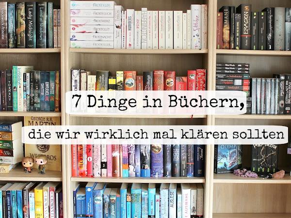 7 Dinge in Büchern, die wir wirklich mal klären sollten