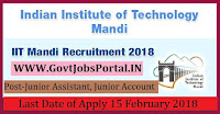 Indian Institute of Technology Mandi Recruitment 2018 – 33 Junior Assistant, Junior Account