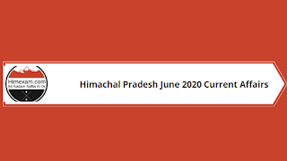 Himachal Pradesh June Month Current Affairs 2020