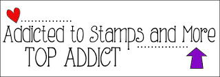 Addicted To Stamps and More Top Addict