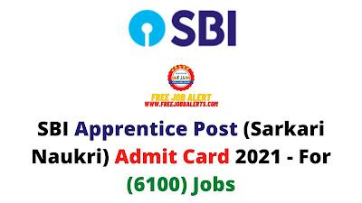 Sarkari Exam: SBI Apprentice Post (Sarkari Naukri) Admit Card 2021 - For (6100) Jobs