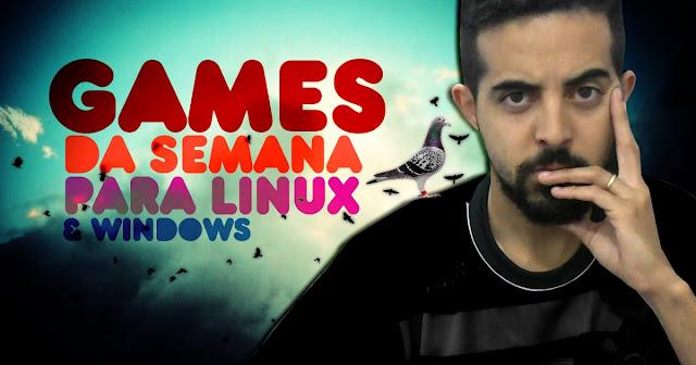 Games para Lnux desta semana (24/07 a 30/07)!
