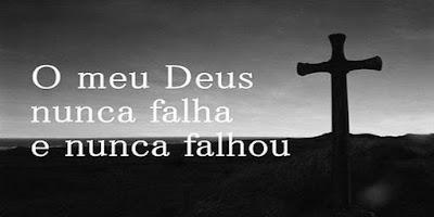 imagem com a frase O meu Deus nunca falha e nunca falhou com uma cruz.