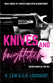 Book Review and GIVEAWAY: Knives and Knightsticks, by K. Lew and C.R. Lockhart {ends 4/12}