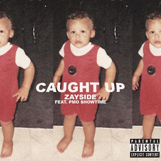 New Music: Zayside - Caught Up Featuring PMO $howtime