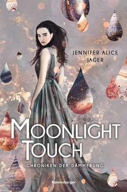 Bücherblog. Rezension. Buchcover. Chroniken der Dämmerung - Moonlight Touch (Band 1) von Jennifer Alice Jager. Jugendbuch. Fantasy. Ravensburger.