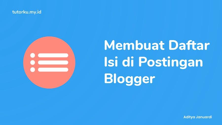 Membuat Daftar Isi/Table of Content Dalam Postingan di Blogger Terbaru
