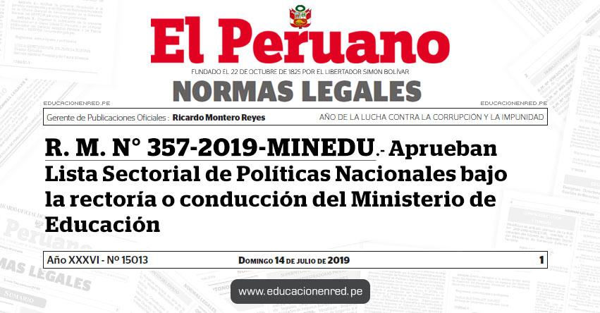 R. M. N° 357-2019-MINEDU - Aprueban Lista Sectorial de Políticas Nacionales bajo la rectoría o conducción del Ministerio de Educación - www.minedu.gob.pe