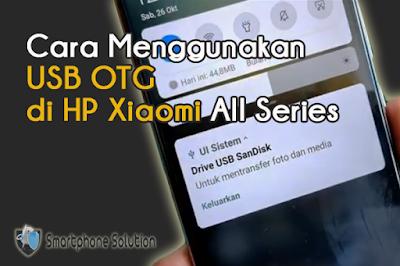 Cara Menggunakan USB OTG Di HP Xiaomi Semua Tipe (2020 Update)