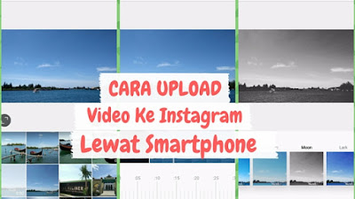 Cara Upload Video Ke Instagram Lewat Android dan iPhone