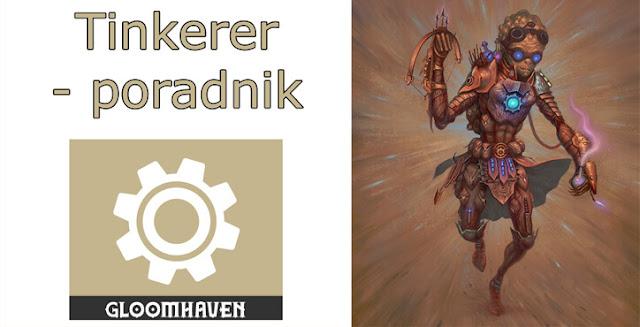 http://www.planszowkiwedwoje.pl/2018/02/gloomhaven-tinkerer-poradnik.html