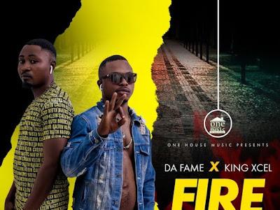[Music] Da Fame Ft. King Xcel – Fire    naijamp3.com.ng