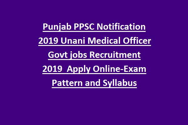 Punjab PPSC Notification 2019 Unani Medical Officer Govt