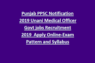 Punjab PPSC Notification 2019 Unani Medical Officer Govt jobs Recruitment 2019  Apply Online-Exam Pattern and Syllabus