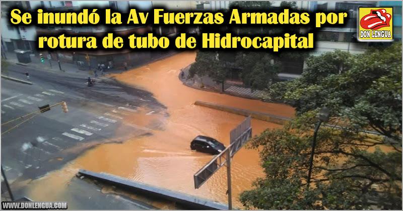 Se inundó la Av Fuerzas Armadas por rotura de tubo de Hidrocapital