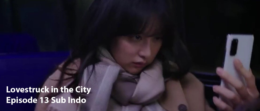 lovestruck in the city eps 13 sub indo