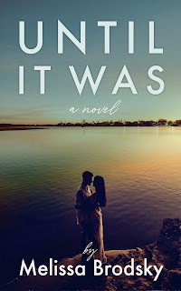 Book Review and GIVEAWAY: Until It Was, by Melissa Brodsky {ends 1/31}
