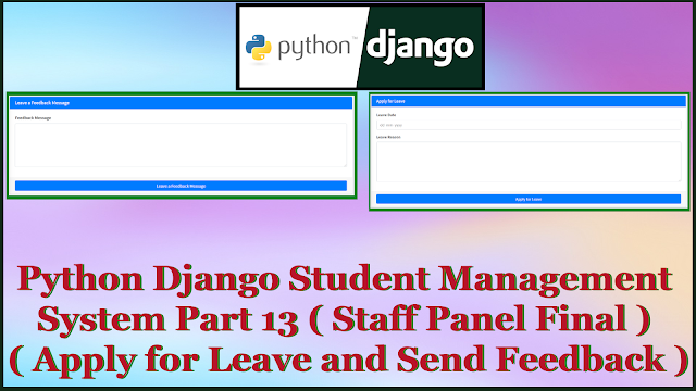 Python Django Student Management System Part 13 | Staff Final Apply for Leave and Send Feedback