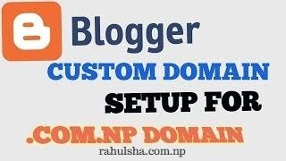 How to Setup .com.np Domain To Blogger in Nepal