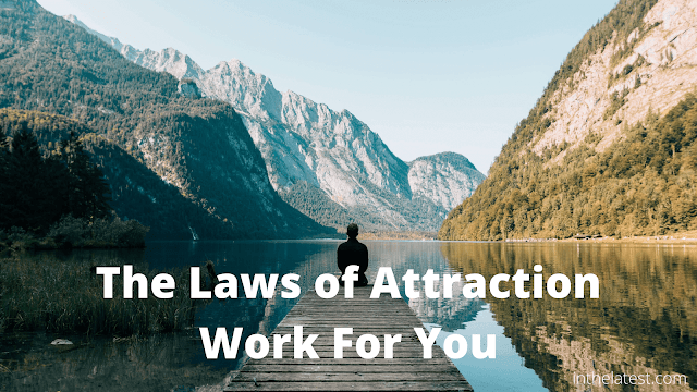 The Laws of Attraction Work For You