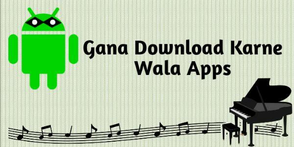 Gana Download Karne Wala Apps [Hind Songs Apps डाउनलोड]