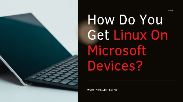 How Do You Get Linux On Microsoft Devices