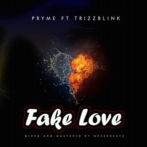 [Music] Pryme ft Trizzblink - Fake Love (M&M by Greezbeatz) #Pryme9jablog
