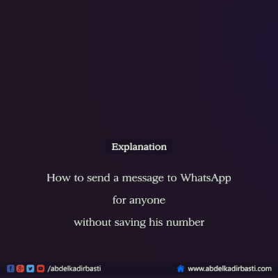 How to send a message to WhatsApp for anyone without saving his number