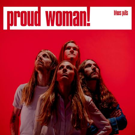 "BLUES PILLS: Video για το νέο single ""Proud Woman"""