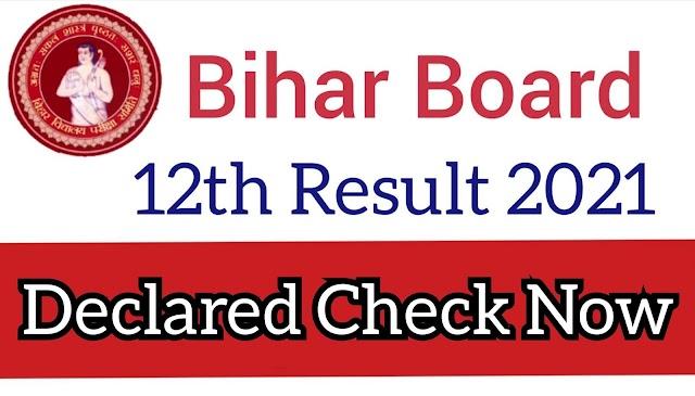 Announced : Bihar Board 12th Result 2021