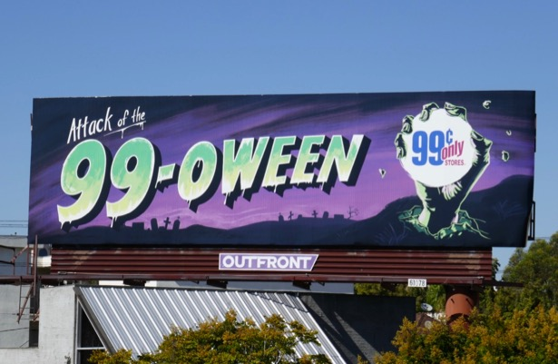 Attack of the 99oween 99c Only Stores billboard