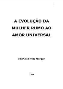 A Evolução da Mulher Rumo ao Amor Universal (Luiz Guilherme Marques) pdf