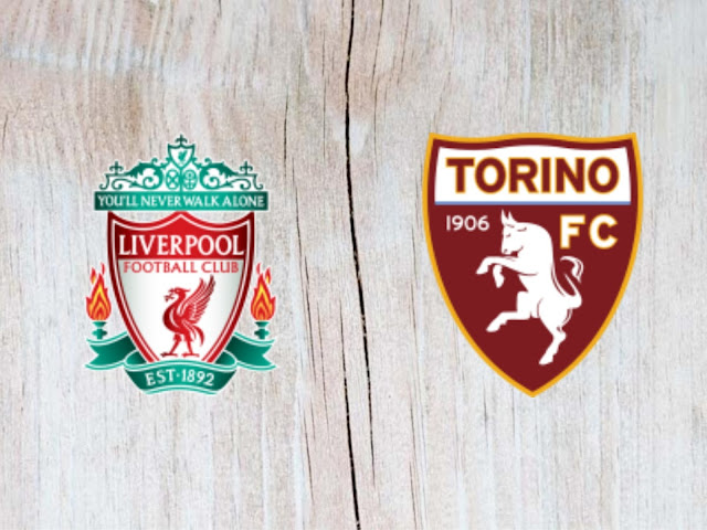 Watch Liverpool vs Torino Full Match & Highlights - 07 August 2018