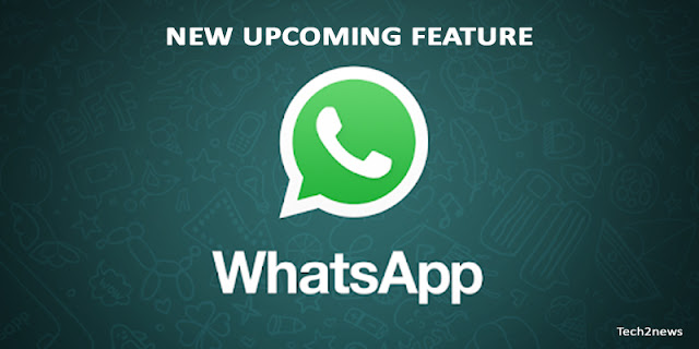 WhatsApp best upcoming features | Whatsapp new feature | Here are the lists |