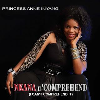 LYRICS + Meaning: Akanam Nkwe - Princess Anne Inyang